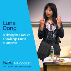 Building the Product Knowledge Graph at Amazon with Luna Dong - #457