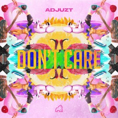Adjuzt - Don't Care
