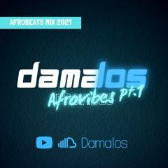 Afrovibes pt.1 by Damalos | AFROBEATS MIX 2021 2020