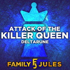 """Attack of the Killer Queen (from """"DELTARUNE Chapter 2"""")"""