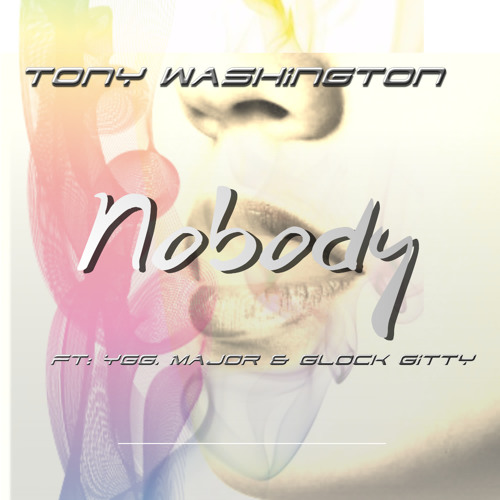 Nobody (feat. YGG, Major & Glock Gitty)
