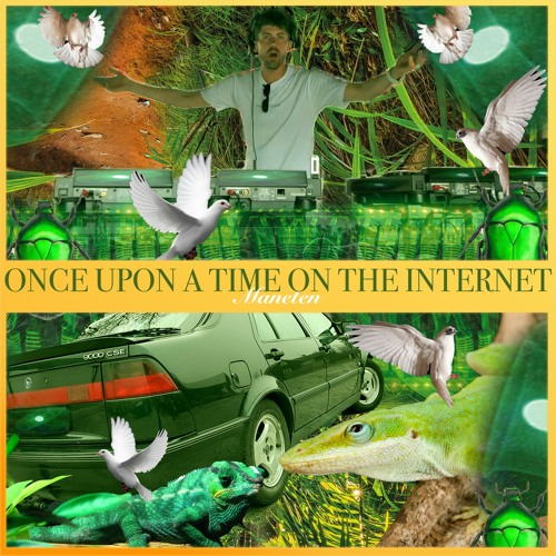 Maneten - Once Upon A Time on The Internet