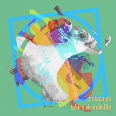 Clementina De Jesus E Clara Nunes (Tahira Ciranda Flip) - Embala Eu