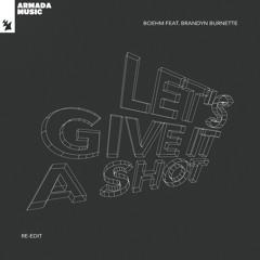 Boehm feat. Brandyn Burnette - Let's Give It A Shot (Re-Edit)