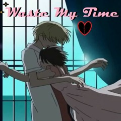 Waste My Time  [prod. Bruferr Beatz]