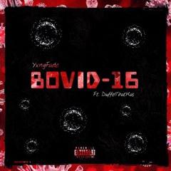 BOVID-16 (Ft. DuffelThat.Kas) [prod. Timeline]
