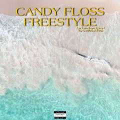 CANDY FLOSS FREESTYLE ( prod by SadboyKlive)