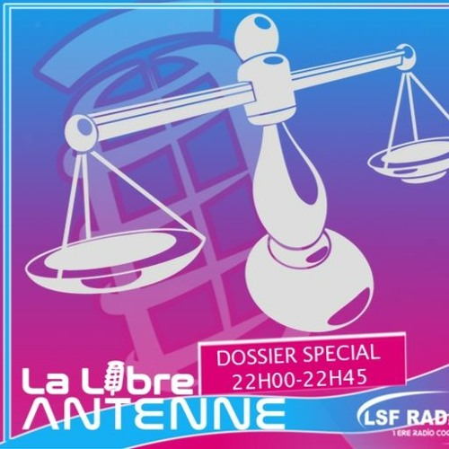 Best Of Libre Antenne - Les Agressions Sexuelles Maitre Bourdie Repond A Nos Questions by lsfradio | lsfradio libertine | Free Listening on SoundCloud