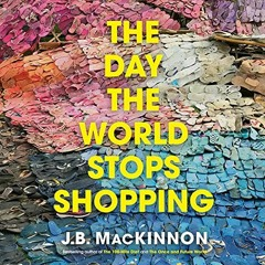 The Magical Mystery Tour Sep 17 2021 The Day The World Stops Shopping w JB MacKinnon