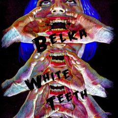 Belka - White Teeth