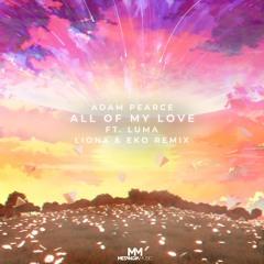 Adam Pearce x LionX x Eko x Luma - All Of My Love [Remix]