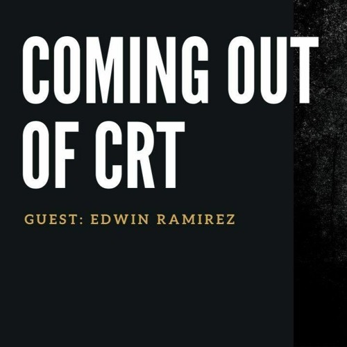 Coming Out of CRT    6/6/2020    ATT#58