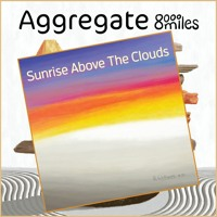 [8000 Miles] Aggregate - Sunrise Above The Clouds