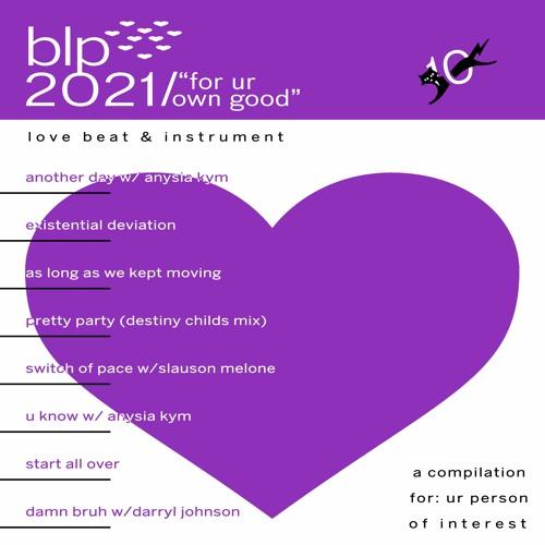"""blp2021 """"for ur own good"""""""