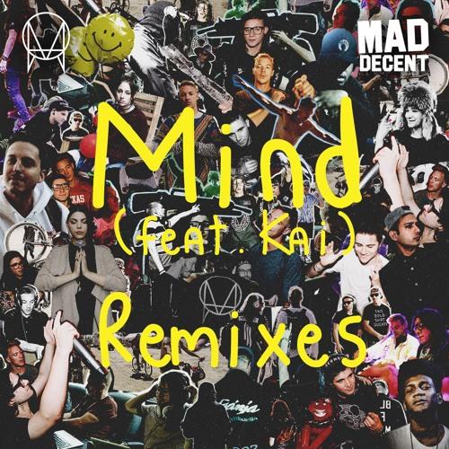 Mind (feat Kai) REMIXES