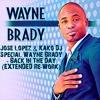 Download ● Jose Lopez & Kako Dj ☆ Special Wayne Brady - Back In The Day (Extended Re-Work) Mp3
