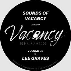Sounds Of Vacancy Vol. 35 (ft. Lee Graves) [Vinyl Mix]