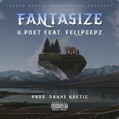 Fantasize Feat FellPeepz {Prod Danke Noetic}