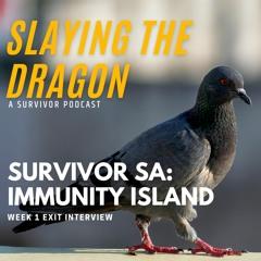 Survivor SA: Immunity Island Week 1 Exit Interview
