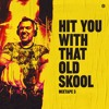 Download Dj Thera - Hit You With That Oldskool - Mixtape 3 Mp3
