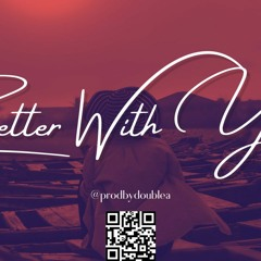 [Afro] Better with you - Prod By Double A