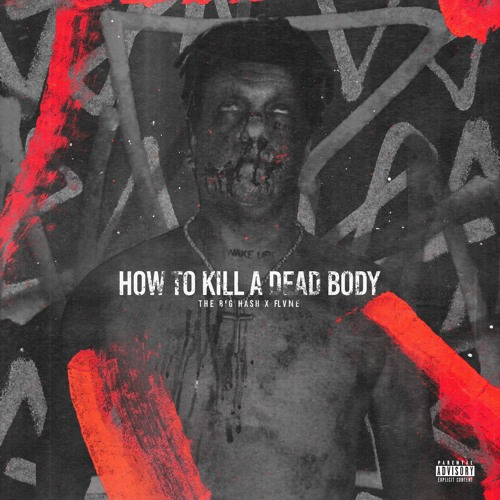 The Big Hash & 808x - How To Kill A Dead Body (Feat. FLVME)