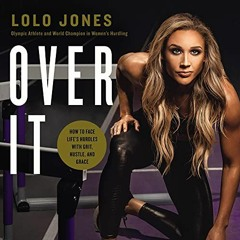 OVER IT by Lolo Jones | Chapter 1