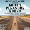 Download Indecent Noise - Guilty Pleasure Rodeo (April 25th 2020) PART1 Mp3