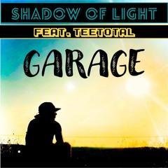 Garage feat. Tee Total