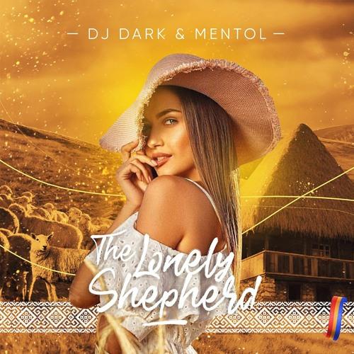 Dj Dark & Mentol - The Lonely Shepherd (Radio Edit) by Dj Dark - Listen to music
