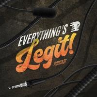 Everything's Legit Podcast| Til The End