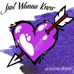 Just Wanna Know (Prod. Pink Molly)