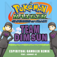 Pokemon Ranger Shadows of Almia OST - Team Dim Sun (Espiritual Gambler Remix feat. Johnny JC)