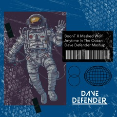 BoonT vs Masked Wolf - Anytime In The Ocean (Dave Defender Mashup) | FREE DOWNLOAD