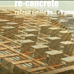 Re - Concrete