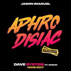 Dave - System (Ft. Wizkid) (Jason Imanuel's Wine Edit)