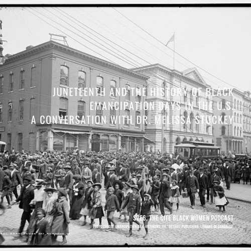 S2E6: Juneteenth and the History of Black Emancipation Days in the U.S, Dr. Melissa Stuckey