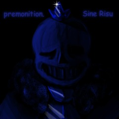 premonition. + Sine Risu - Storyshift (Cover)