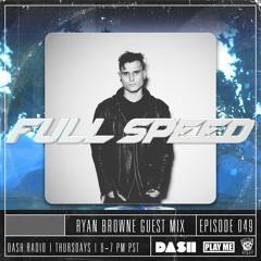 FULL SPEED EPISODE 049 - RYAN BROWNE