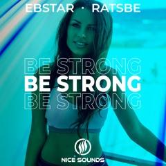Ebstar & RATSBE - Be Strong