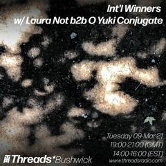 Int'l Winners w/Laura Not b2b O Yuki Conjugate