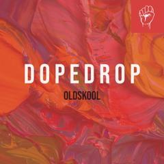 DOPEDROP - Oldskool