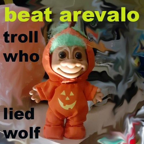 Beat Arevalo - Troll Who Lied Wolf (CBS Mix)