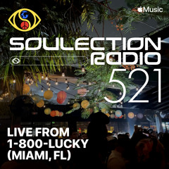 Soulection Radio Show #521 (Live from 1-800-LUCKY)