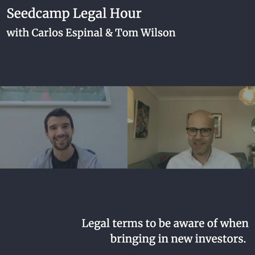 Legal Hour with Tom & Carlos - Legal terms to be aware of when bringing in new investors