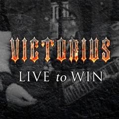 Victorius - Live To Win