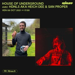 House Of Underground avec HDNLS aka Heich Dee & San Proper - 08 Octobre 2021