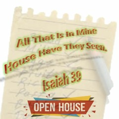 All That Is In Mine House Have They Seen. Isaiah 39