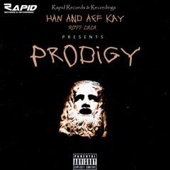 PRODIGY - HAN, Aff Kay, Roff Lala   RRR Originals