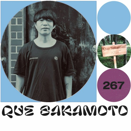 LAYER #267 | Que Sakamoto